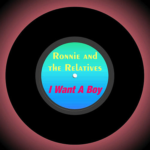 I Want a Boy by The Relatives