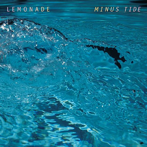 Minus Tide by Lemonade