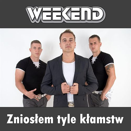 Znioslem tyle klamstw by Weekend