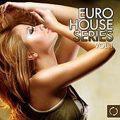 Euro House Series, Vol. 1 by Various Artists