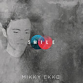 Smile by Mikky Ekko