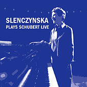 Slenczynska Plays Schubert Live by Ruth Slenczynska