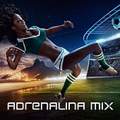 Adrenalina Mix by Various Artists