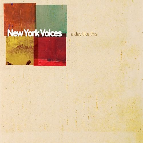 A Day Like This by New York Voices