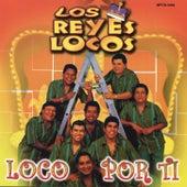 Loco Por Ti by Los Reyes Locos