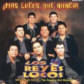 Mas Locos Que Nunca! by Los Reyes Locos