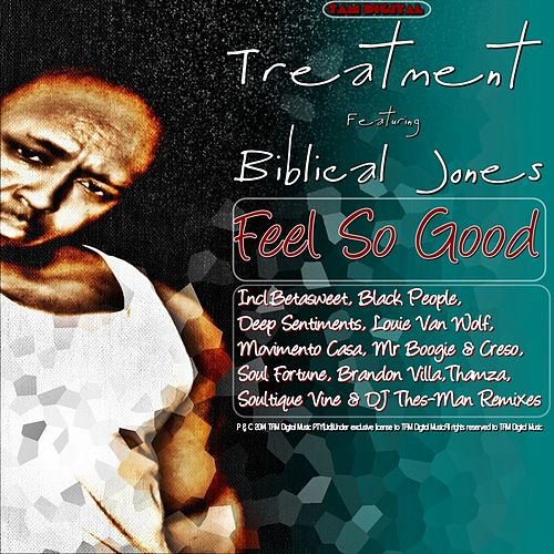 Feel So Good (feat. Biblical Jones) by Treatment