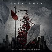 Last Fair Day Gone Night by Katatonia