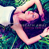 Take My Breath Away - Single by Sylvia Tosun