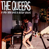 A Day Late And A Dollar Short by The Queers