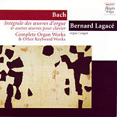 Complete Organ Works & Other Keyboard Works 3: Prelude & Fugue In D Major BWV 532 And Other Early Works. Vol.3 (Bach) by Bernard Legacé (Bach)