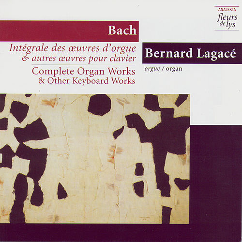 Complete Organ Works & Other Keyboard Works 6: Tocata & Fugue In F Major BWV 540 And Other Mature Works. Vol.2 (Bach) by Bernard Legacé (Bach)