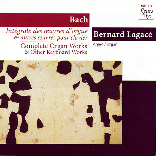 Complete Organ Works & Other Keyboard Works 2: Tocata Adagio & Fugue In C Major BWV 564 And Other Early Works. Vol.2 (Bach) by Bernard Legacé (Bach)