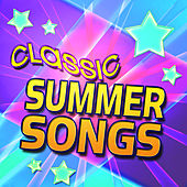 Classic Summer Songs by Various Artists