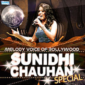 Melody Voice of Bollywood - Sunidhi Chauhan Special by Various Artists