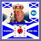 Whisky and Oil by Tokyo Rose