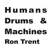 Humans, Drums & Machines Album Sampler 2 by Ron Trent
