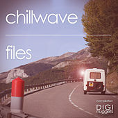 Chillwave Files by Various Artists