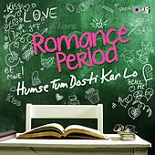 Humse Tum Dosti Kar Lo - Romance Period by Various Artists