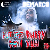 Put The Duppy Pon Yuh - Single by Demarco