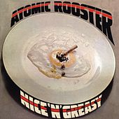 Nice 'N' Greasy by Atomic Rooster
