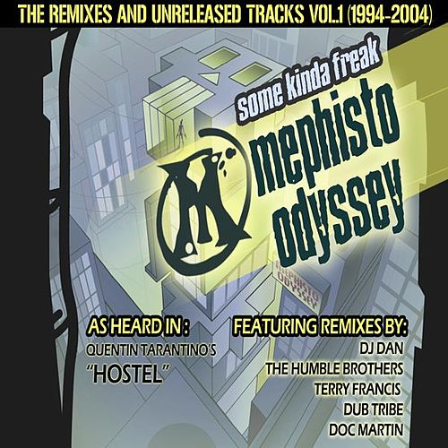 Some Kinda Freak (The Remixes & Unreleased Tracks 1994-2004) Volume 1 by Mephisto Odyssey