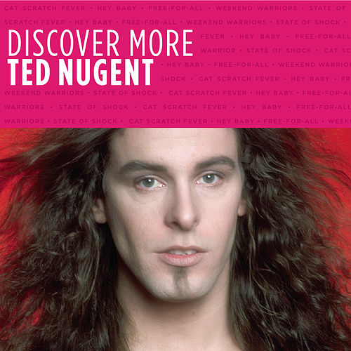 <b>Discover More</b> by Ted Nugent - 500x500