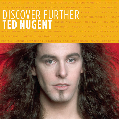 Discover Further by Ted Nugent