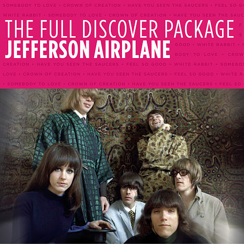 The Full Discover Package: Jefferson Airplane by Jefferson Airplane
