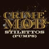 Stilettos [Pumps] [DJ Pierre's Pumps & Wild Pitch Mix] by Crime Mob