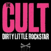 Dirty Little Rockstar by The Cult