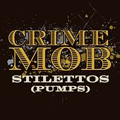 Stilettos [Pumps] [Jeff Barringer & J-Star Old Skool Club Mix] by Crime Mob