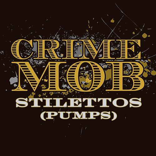 Stilettos [Pumps] [Jeff Barringer & J-Star Old Skool Club Mix] by Crime Mob