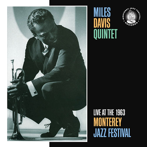 Live At The 1963 Monterey Jazz Festival by Miles Davis
