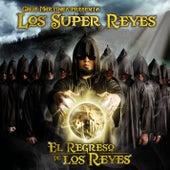 El Regreso De Los Reyes by Cruz Martinez presenta Los Super Reyes