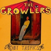 Hot Tropics by The Growlers
