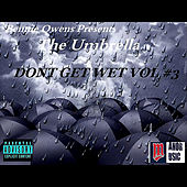 Dont Get Wet , Vol #3 (Bennie Owens Presents: Umbrella) by Various Artists