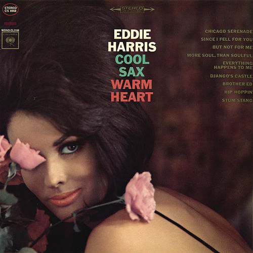 Cool Sax, Warm Heart by Eddie Harris