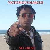 No Abuse - Single by Victorious Marcus