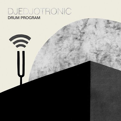 Drum Program - EP by Djedjotronic