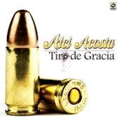 Tiro de Gracia by Alci Acosta