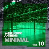 Warehouse Anthems: Minimal Vol. 10 - EP by Various Artists