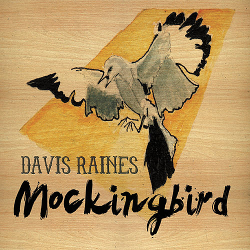 Mockingbird by Davis Raines