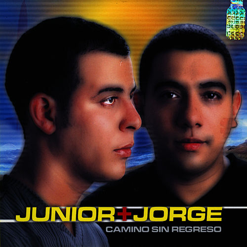 Camino Sin Regreso by Junior & Jorge