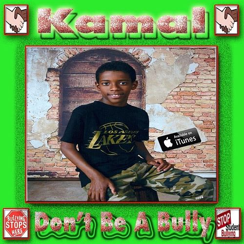 Don't Be a Bully by Kamal