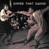 Gimme That Swing! by Various Artists