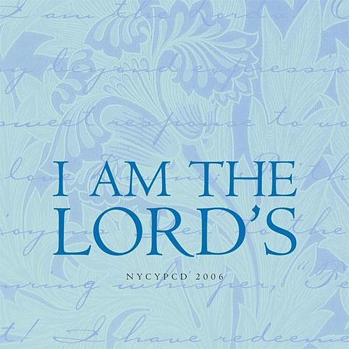 I Am The Lord's by NYCYPCD