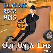 Out on a Limb - Classic Rock Hits, Vol. 3 by Various Artists