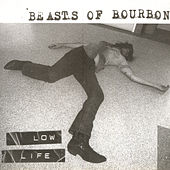 Low Life by Beasts of Bourbon