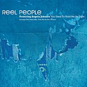 You Used To Hold Me So Tight by Reel People